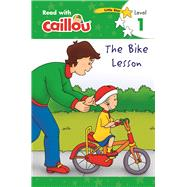 Caillou: The Bike Lesson - Read With Caillou, Level 1 by Paradis, Anne; Sévigny, Eric, 9782897183660