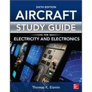 Study Guide for Aircraft Electricity and Electronics, Sixth Edition by Eismin, Thomas, 9780071823661