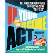 Up Your Score: ACT 2018-2019 Edition by Arp, Chris; Zinc Educational Services; Chen, Ava (CON); Fish, Jon (CON); Kerr, Devon (CON), 9780761193661