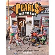 Pearls Hogs the Road A Pearls Before Swine Treasury by Pastis, Stephan, 9781449483661