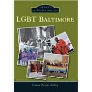 Lgbt Baltimore by Kelley, Louise Parker, 9781467133661