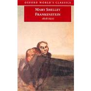 Frankenstein or The Modern Prometheus The 1818 Text by Shelley, Mary; Butler, Marilyn, 9780192833662