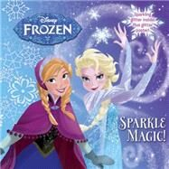 Sparkle Magic! by Depken, Kristen L.; Disney Storybook Art Team, 9780736433662