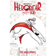 Herobear & the Kid Vol. 1 The Inheritance by Kunkel, Mike; Leopard, Whitney; Watters, Shannon; Partlow, Hannah Nance (CON), 9781608863662