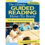 The Ultimate Guided Reading How-To Book by Saunders-Smith, Gail, 9781634503662