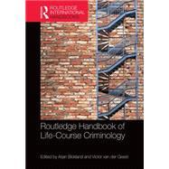 The Routledge International Handbook of Life-Course Criminology by Blokland; Arjan, 9781138813663