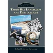 Tampa Bay Landmarks and Destinations by McMorrow-Hernandez, Joshua, 9781467113663