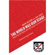 The World Was Our Stage by Wilson, Doug; Cohan, Jody; Fleming, Peggy, 9781490403663