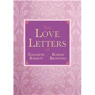 LOVE LETTERS E BARRETT CL by BROWNING,ELIZABETH BARRETT, 9781620873663