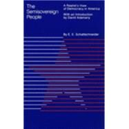 The Semi-Sovereign People A Realist's View of Democracy in America by Schattschneider, Elmer E., 9780030133664