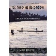 The Ponds of Kalambayi A Peace Corps Memoir by Tidwell, Mike, 9780762773664