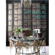 The Artisanal Home: Interiors and Furniture of Casamidy by Almada, Jorge; Midy, Anne-marie; Abramovitch, Ingrid (CON); Sarsidi, Anita; Kemble, Celerie, 9780847843664