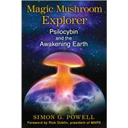 Magic Mushroom Explorer by Powell, Simon G.; Doblin, Rick, 9781620553664