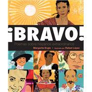 ¡Bravo! (Spanish language edition) Poemas sobre Hispanos Extraordinarios by Engle, Margarita; Lopez, Rafael, 9781250113665