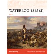 Waterloo 1815 (2) Ligny by Franklin, John; Embleton, Gerry, 9781472803665