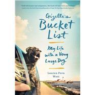 Gizelle's Bucket List My Life with a Very Large Dog by Watt, Lauren Fern, 9781501123665