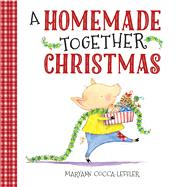 A Homemade Together Christmas by Cocca-Leffler, Maryann, 9780807533666