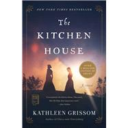 The Kitchen House A Novel by Grissom, Kathleen, 9781439153666