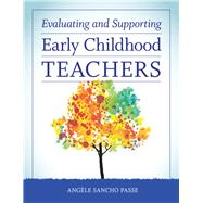 Evaluating and Supporting Early Childhood Teachers by Passe, Angele Sancho, 9781605543666