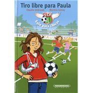 Tiro libre para Paula/ Free kick for Paula by Ondracek, Claudia; Schrey, Martina, 9789583043666