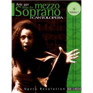 Arias for Mezzo-Soprano Vol. 1 : Cantolopera Collection by , 9780634033667