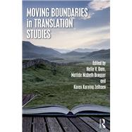 Moving Boundaries in Translation Studies by Dam; Helle Vr°nning, 9781138563667