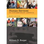 Human Services in Contemporary America by Burger, William R., 9781285083667