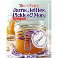 Taste of Home Jams, Jellies, Pickles & More: 201 Easy Ideas for Canning & Preserving by Taste of Home, 9781617653667