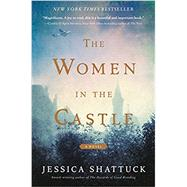 The Women in the Castle by Shattuck, Jessica, 9780062563668