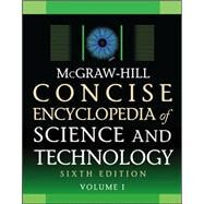 McGraw-Hill Concise Encyclopedia of Science and Technology, Sixth Edition by Unknown, 9780071613668