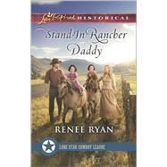 Stand-In Rancher Daddy by Ryan, Renee, 9780373283668