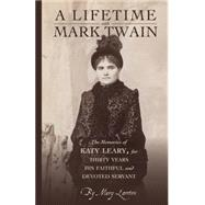 A Lifetime With Mark Twain by Lawton, Mary, 9781429093668