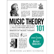 Music Theory 101 by Boone, Brian; Schonbrun, Marc, 9781507203668