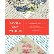 More Than Words: Illustrated Letters from the Smithsonian's Archives of American Art by Kirwin, Liza; Wattenmaker, Richard J., 9781616893668