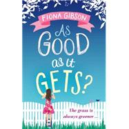 As Good As It Gets? by Gibson, Fiona, 9781847563668