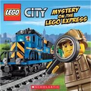 LEGO City: Mystery on the LEGO Express by King, Trey, 9780545603669