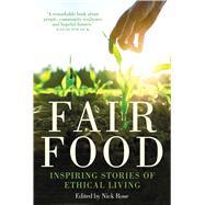 Fair Food by Rose, Nick, 9780702253669