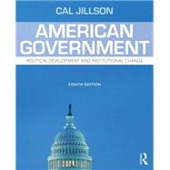 American Government: Political Development and Institutional Change by Jillson; Cal, 9781138783669