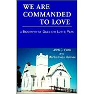 We Are Commanded To Love by Peak, John C., 9781413453669