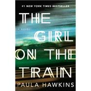 The Girl on the Train A Novel by Hawkins, Paula, 9781594633669