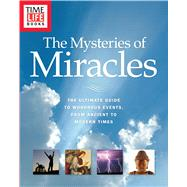 The Mysteries of Miracles by Time-Life Books, 9781618933669
