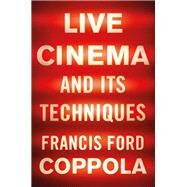 Live Cinema and Its Techniques by Coppola, Francis Ford, 9781631493669