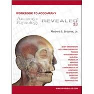 Workbook to accompany Anatomy & Physiology Revealed Version 3.0 by Broyles, Robert, 9780073403670