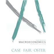 Principles of Macroeconomics by Case, Karl E.; Fair, Ray C.; Oster, Sharon E., 9780133023671