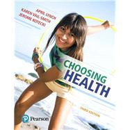 Choosing Health by Lynch, April; Vail-Smith, Karen; Kotecki, Jerome; Bonazzoli, Laura, 9780134493671