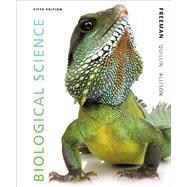 Biological Science by Freeman, Scott; Quillin, Kim; Allison, Lizabeth, 9780321743671