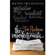 The Imperfectionists by RACHMAN, TOM, 9780385343671