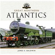Great Northern Atlantics by Baldwin, James S., 9781783463671