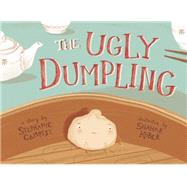 The Ugly Dumpling by Campisi, Stephanie; Kober, Shahar, 9781938063671