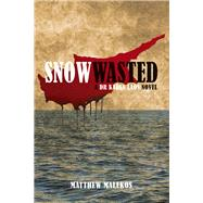 Snow Wasted by Malekos, Matthew, 9780719813672